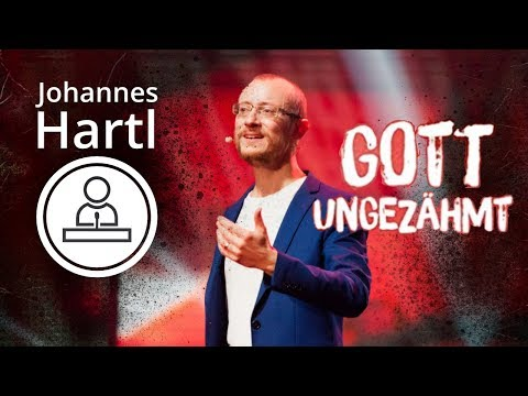 Johannes Hartl   Gott ungezähmt