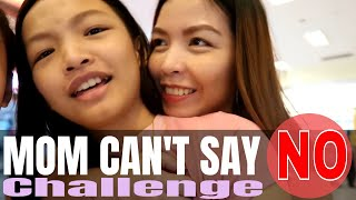 MOM CAN'T SAY NO CHALLENGE FOR 24 HOURS | Papayag Ba Si Mama? Part 1 | Aurea & Alexa
