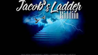 Jacob's Ladder Riddim Mix (Full) Feat. Zamunda, Chezidek, Teflon, (December 2018)