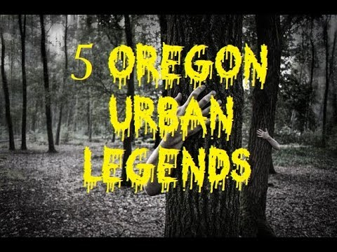 5 Oregon Urban Legends