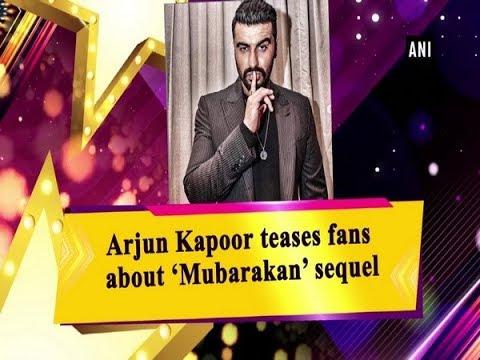Arjun Kapoor teases fans about 'Mubarakan' sequel Mp3