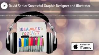 David Senior Successful Graphic Designer and Illustrator