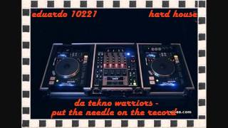 da tekno warrios - put the needle on the record ( hard house )