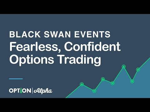 Fearless, Confident Options Trading During Black Swan Events