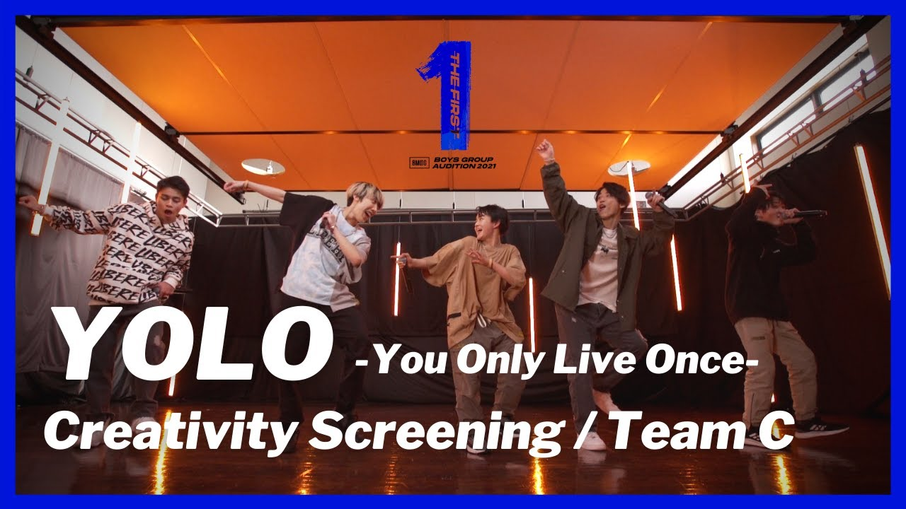 Download [THE FIRST 合宿クリエイティブ審査] YOLO -You Only Live Once- / Team C (ショウタ、シュント、レイ、ルイ、タイキ)