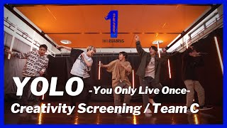 [THE FIRST 合宿クリエイティブ審査] YOLO -You Only Live Once- / Team C (ショウタ、シュント、レイ、ルイ、タイキ)