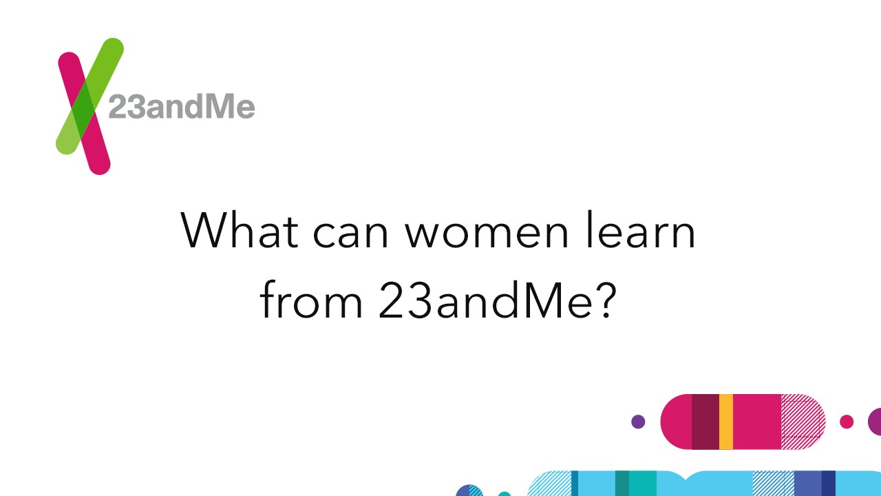23andMe FAQ: What can women learn from 23andMe?