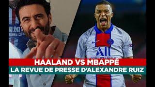 Mbappé, Haaland, CR7… La revue de presse d'Alexandre Ruiz
