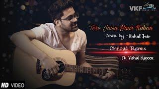 Tere Jaisa Yaar Kahan 2.0 | TERE JAISA YAAR KAHAN | Rahul Jain Ft. Vishal Kapoor | VKF Productions