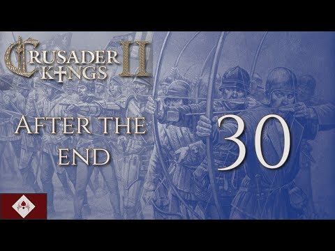 """CK2: After the End """"From Sea to Shining Sea"""" Part 30"""