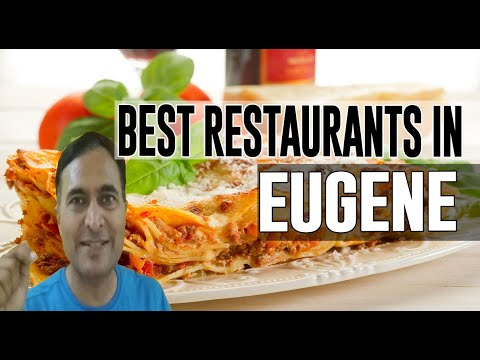 Best Restaurants And Places To Eat In  Eugene, Oregon OR