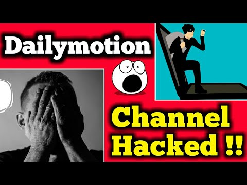 Dailymotion Channel Hacked 2020, How To Save Dailymotion Channel, Dailymotion Channel kaise bachye