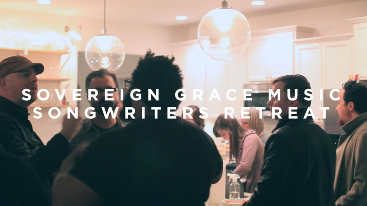 Songwriters Retreat - Sovereign Grace Music