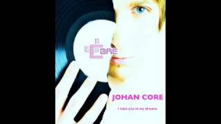 JOHAN CORE - I take you in my dreams (radio edit) instru