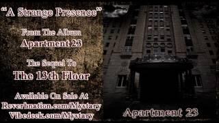 Mystary - A Strange Presence (Apartment 23)