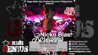 Nicko Blast - Roseanna [Chip City Riddim] December 2016