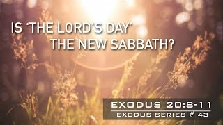 IS THE 'LORD'S DAY' THE NEW SABBATH? - Pastor Billy Jung (Hope of Glory)