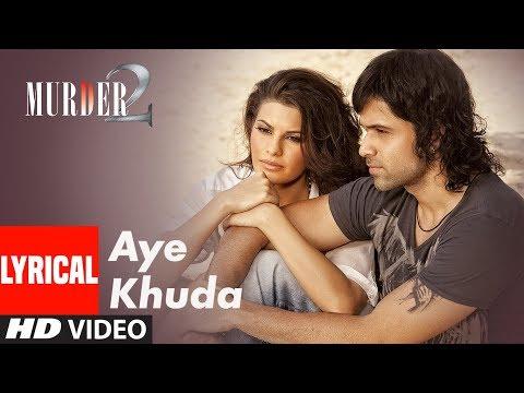 Murder 2: Aye Khuda Video With Lyrics | Emraan Hashmi, Jacqueline Fernandez