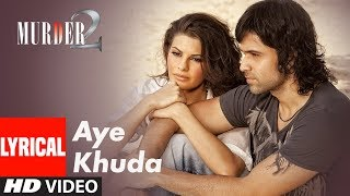 Murder 2: Aye Khuda Video With Lyrics | Emraan Hashmi, Jacqueline Fernandez