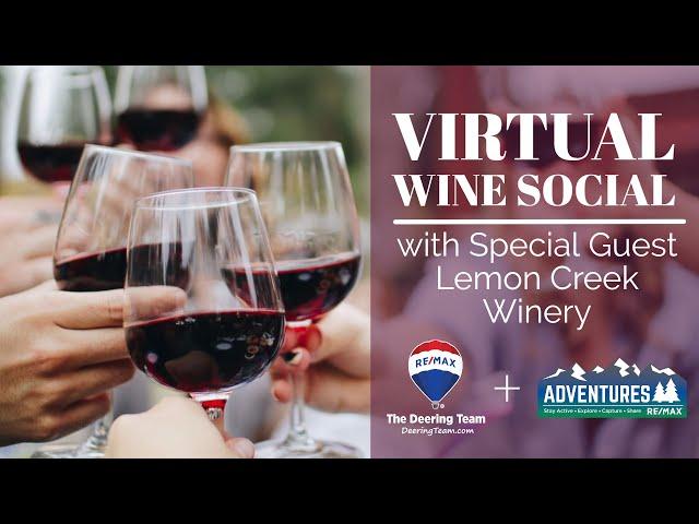 Virtual Wine Social With Lemon Creek Winery