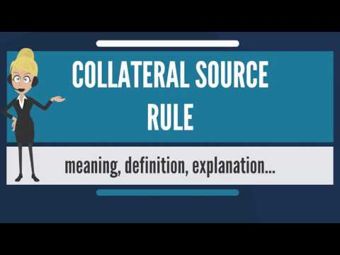 What is COLLATERAL SOURCE RULE? What does COLLATERAL SOURCE RULE mean?