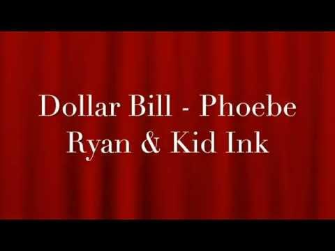 Dollar Bill - Phoebe Ryan ft. Kid Ink...