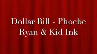 Dollar Bill - Phoebe Ryan ft. Kid Ink (lyrics)