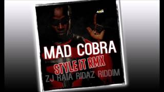 MAD COBRA - STYLE IT RMX - [ZJ RAIA RIDAZ RIDDIM] - 2016