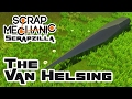 Let's Build The Van Helsing Needlecraft! - Let's Play Scrap Mechanic - Part 380