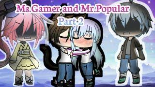 Ms.Gamer and Mr.Popular (Part 2) Gachaverse mini movie