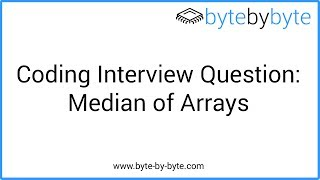 Interview Question: Median of Arrays