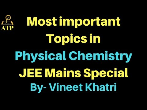 Most important Topics in  Physical Chemistry -JEE Mains Special