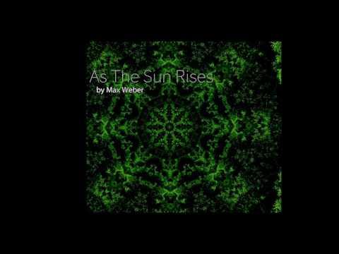 As The Sun Rises  |  Max Weber Music