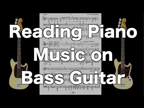 Reading Piano Sheet Music on Bass Guitar [ AN's Bass Lessons # 13 ]