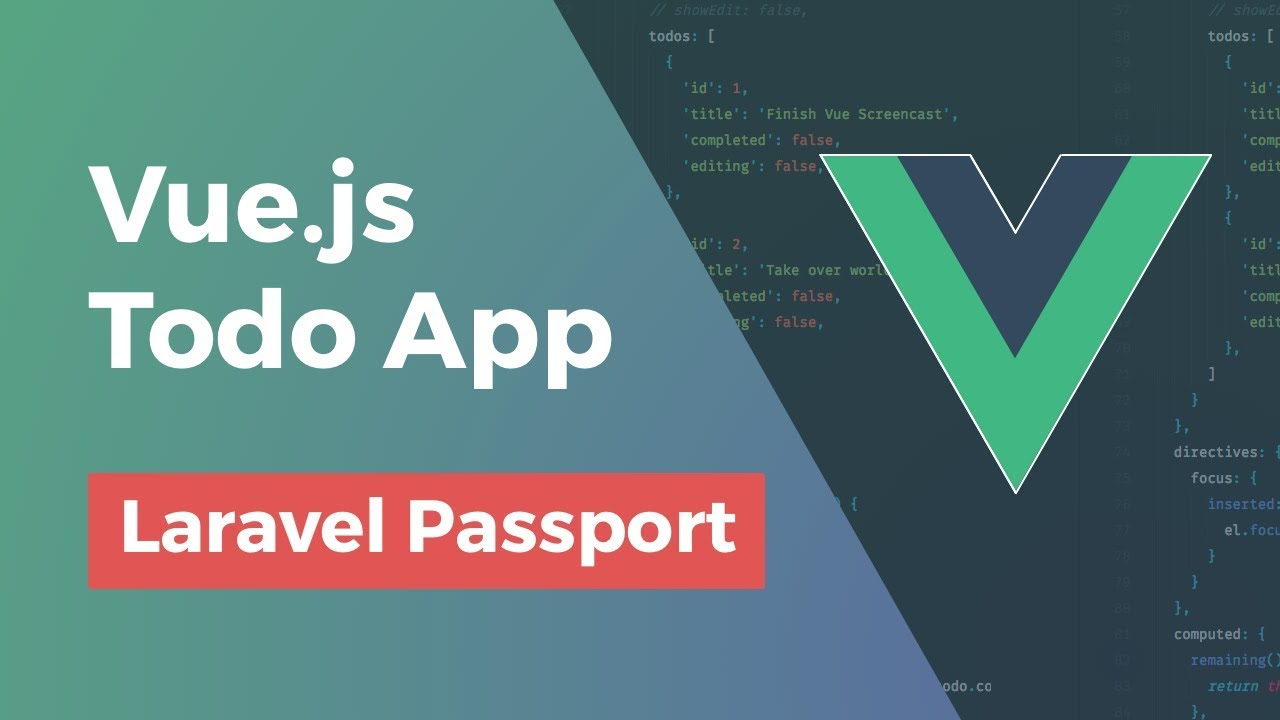Vue js Todo App – Laravel Passport – Part 9