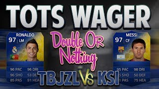 FIFA 14   DOUBLE OR NOTHING - TOTS RONALDO + TOTS MESSI WAGER VS KSI