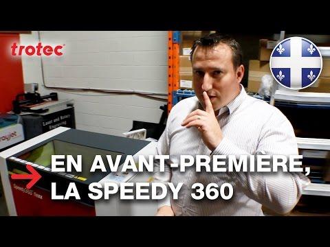 En avant-première, la Speedy 360 flexx | Trotec Canada