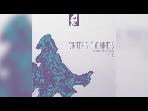 Vinte7 & The Miners - Lick (Original Mix)