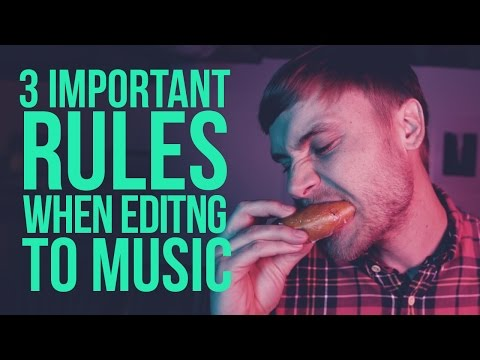 3 Important Rules When Editing to Music
