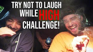 TRY NOT TO LAUGH WHILE HIGH CHALLENGE!!