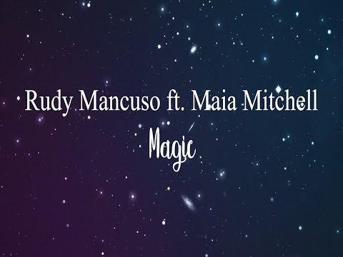 rudy mancuso ft. maia mitchell // magic (lyrics)