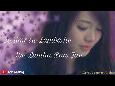 💓Jo Umr Sa Lamha Ho💕 Awesome Status Ll New Song Lyrics