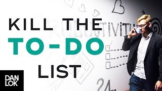 How Your To-Do List is Killing Your Productivity - Dan Lok