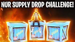 NUR SUPPLY DROP CHALLENGE! 🎁 | Fortnite: Battle Royale