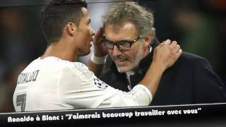 "Cristiano Ronaldo à Laurent Blanc : ""J"