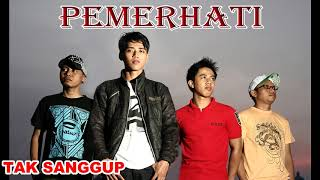 """Download lagu Lagu Terbaru Band Indonesia 2018 PEMERHATI Band """" Tak Sanggup """""""