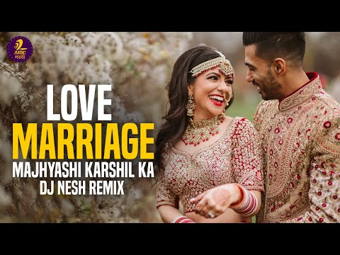 Love Marriage Official Remix Preet Bandre Dj Nesh Love Marriage Majhyashi Karshil Ka Song Youtube