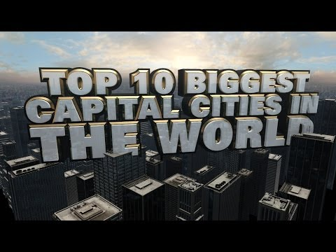 Top Ten Biggest Capital Cities in the World in 2014