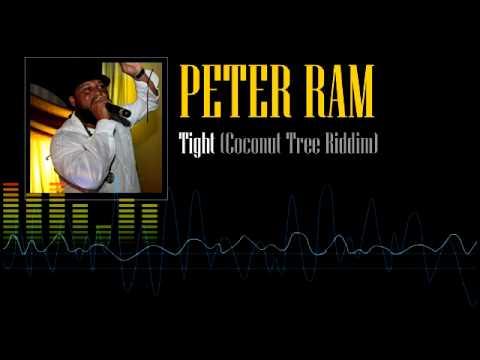 Peter Ram - Tight (Coconut Tree Riddim)