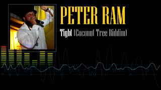 Peter Ram - Tight (coconut Tree Riddim)